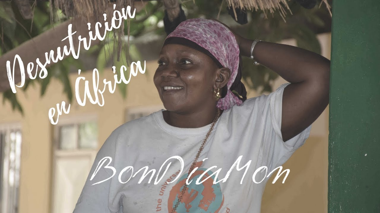 DESNUTRICIÓN EN ÁFRICA ¿QUE PUEDES HACER? – BonDiaMon