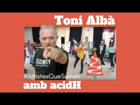 TONI ALBÀ AMB ACIDH #ArtistesQueSumen – BonDiaMon