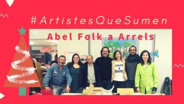 L'ACTOR ABEL FOLK A ARRELS #ArtistesQueSumen – BonDiaMon