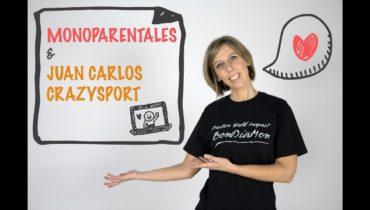 MONOPARENTALES Y JUAN CARLOS CRAZY SPORT – BonDiaMon