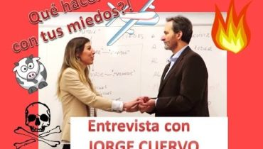 Qué hacer con tus miedos! Entrevista a Jorge Cuervo.